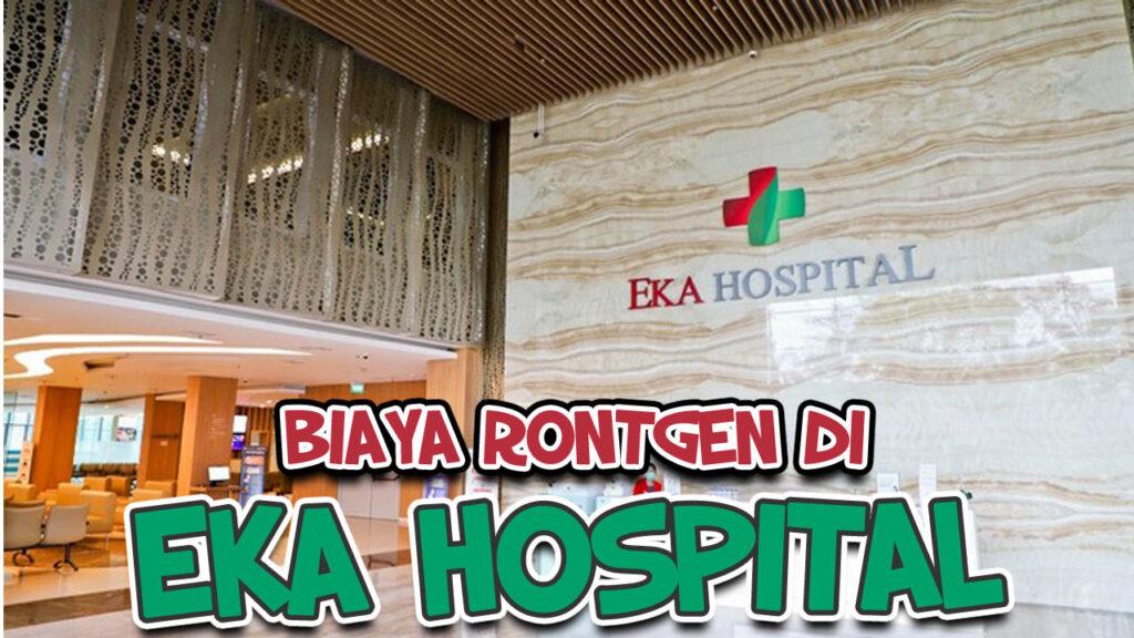 Biaya Rontgen di Eka Hospital